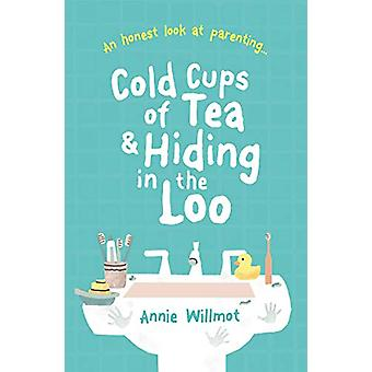 Cold Cups of Tea and Hiding in the Loo - An Honest Look at Parenting b