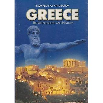 Greece - Between Legend & History  - 8500 Years of Civilisation by