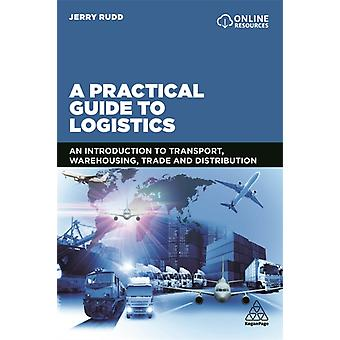 A Practical Guide to Logistics by Rudd & Jerry
