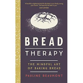 Bread Therapy by Beaumont & Pauline