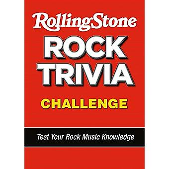 The Rolling Stone Rock Trivia Challenge by Rolling Stone