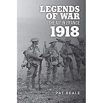 Legends of War: The Aif in Frankrijk 1918
