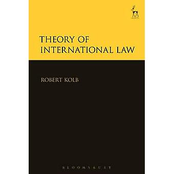 Theory of International Law by Robert Kolb - 9781782258803 Book