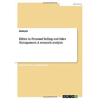 Etikk i personlig salg og salgsledelse. En forskningsanalyse