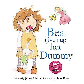 Bea Gives Up Her Dummy: A� Book to Help Children Stop Using Dummies