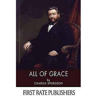 All of Grace by Charles Spurgeon - 9781494266851 Book
