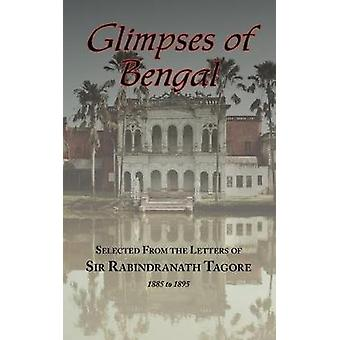 Glimpses of Bengal - Selected from the Letters of Sir Rabindranath Ta