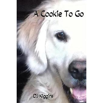 A Cookie to Go by Dj Kiggins - 9781641388580 Book