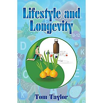 Lifestyle and Longevity by Tom Taylor - 9781950860203 Book