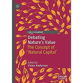 Debating Nature's Value - The Concept of 'Natural Capital' by Victor A
