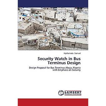 Security Watch in Bus Terminus Design by Samuel Hyellamada - 97836596