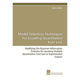 Model Selection Techniques for Locating Quantitative Trait Loci by An