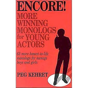 Encore More Winning Monologs for Young Actors by Kehret