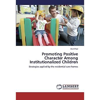 Promoting Positive Character Among Institutionalized Children - Strate