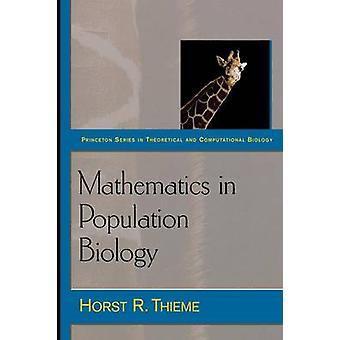 Mathematics in Population Biology by Horst R. Thieme - 9780691092911