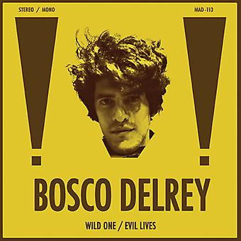 Bosco Delrey - Wild One / Evil Lives [Vinyl] USA import