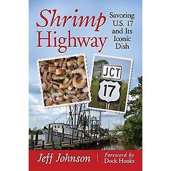 Route de crevettes - savourant US 17 et son plat emblématique de Jeff Johnson