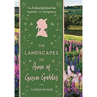 The Landscapes of Anne of Green Gables - The Enchanting Island that In