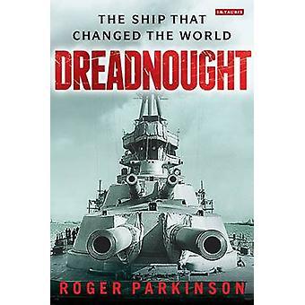Dreadnought - het schip die de wereld door Roger Parkinson - 978 veranderde