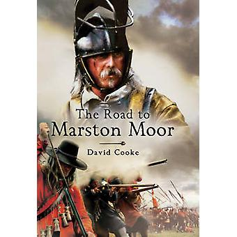De weg naar Marston Moor door David Cooke - 9781844156382 boek