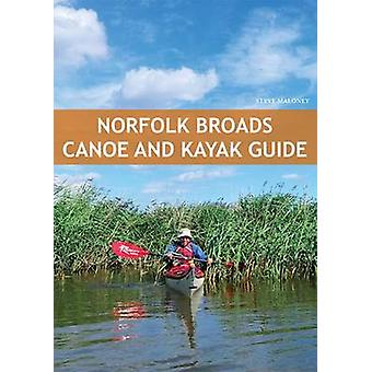 Norfolk Broads Canoe & Kayak Guide by Steve Maloney - 9781906095536 B
