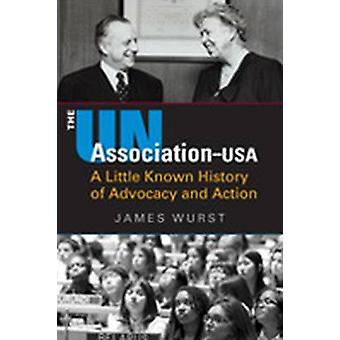 The UN Association-USA - A Little Known History of Advocacy and Action