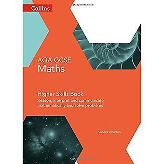 AQA GCSE matemáticas superiores aptitudes libro: Razonar, interpretar y comunicar matemáticamente y resolver problemas (Collins...