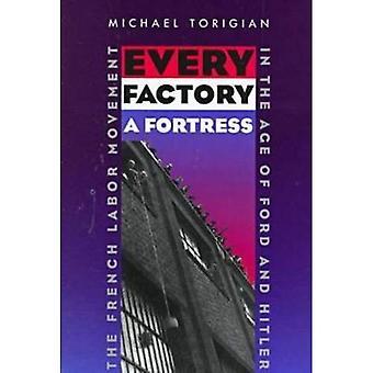 Jede Fabrik eine Festung: die Franzosen Arbeits-Bewegung im Zeitalter von Ford und Hitler