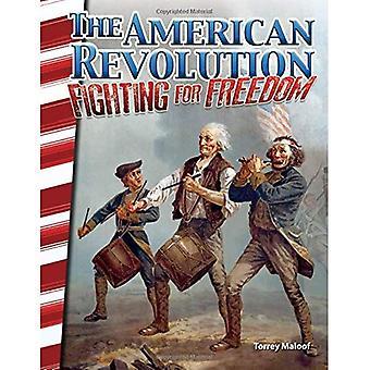 La révolution américaine: Combat pour la liberté (Amérique les premières années) (principale Source lecteurs)