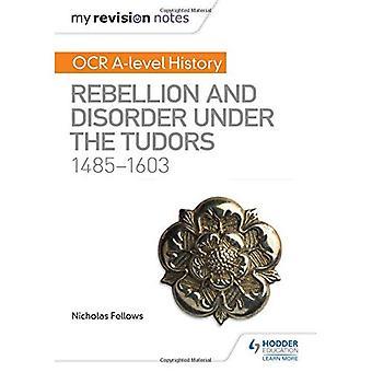 Notatene revisjon: OCR A-nivå historie: opprør og lidelse under the Tudors 1485-1603