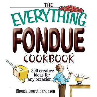 O tudo livro de receitas de Fondue: 300 ideias criativas para qualquer ocasião (tudo (cozinha))