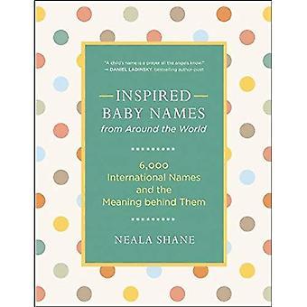 Inspiration Baby namn från hela världen: 6.000 internationella namn och innebörden bakom dem