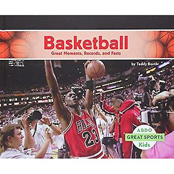 Basketball:: Great Moments, Records, and Facts (Great Sports)