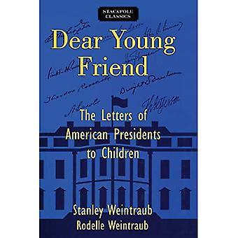 Lieber junger Freund: Die Buchstaben des amerikanischen Präsidenten für Kinder