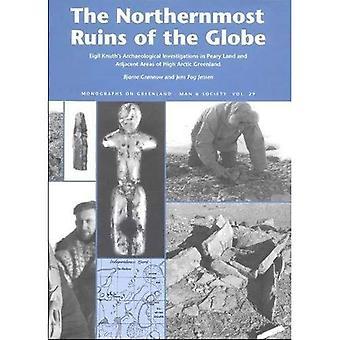 Nordligaste ruinerna av världen: Eigil Knuths arkeologiska undersökningar i Peary Land och angränsande områden av höga Arktis Grönland