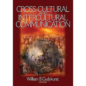 CrossCultural and Intercultural Communication by Gudykunst & William B.