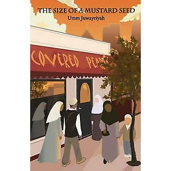 The Size of a Mustard Seed Covered Pearls Series Book 1 by Juwayriyah & Umm