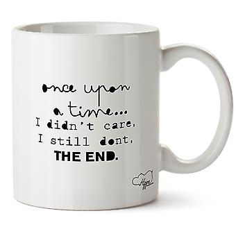 Hippowarehouse Once Upon A Time I Didn't  Care, I Still Don't Printed Mug Cup Ceramic 10oz