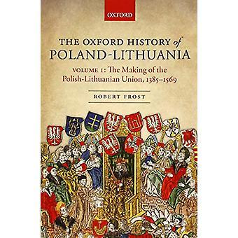 التاريخ أكسفورد من بولندا-ليتوانيا-المجلد الأول-صنع P