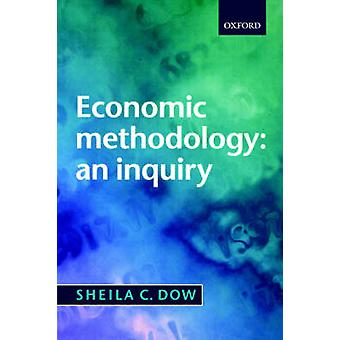 Economic Methodology An Inquiry by Dow & Sheila