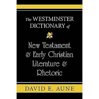 Westminster ordboken av nya testamentet tidiga Christian litteratur retorik av AUNE & DAVID E