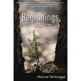 Beginnings Growing in Prayer through Genesis by Verbrugge & Marcus