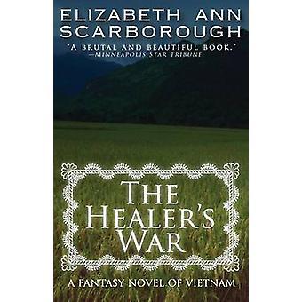 The Healers War by Elizabeth Ann Scarborough