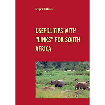 Useful tips with links for South AfricaTravel Guide with Personal Experiences and Pictures Cape Town Garden Route Pretoria and Kruger Park  Easy to read by Hetterich & Irmgard