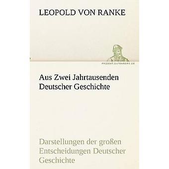 Aus Zwei Jahrtausenden Deutscher Geschichte by Ranke & Leopold von
