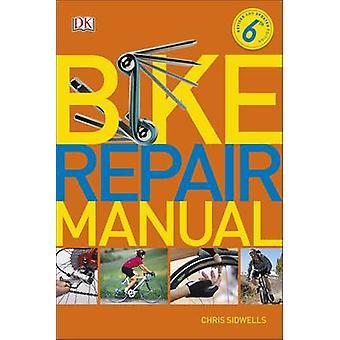 Bike Repair Manual by Chris Sidwells - 9780241257111 Book