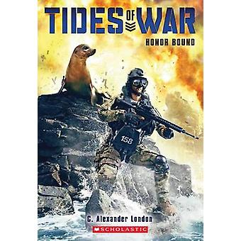 Tides of War #2 - Honor Bound by C Alexander London - 9780545663014 Bo