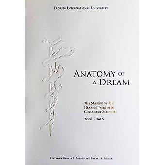 Anatomy of a Dream - The Making of FIU Herbert Wertheim College of Med