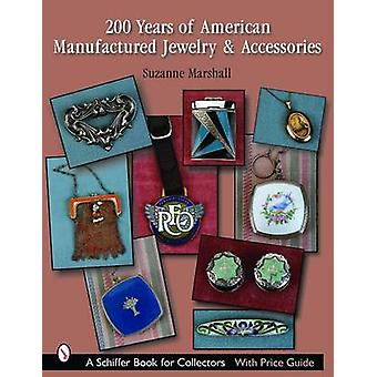 200 Years of American Manufactured Jewelry and Accessories by Suzanne