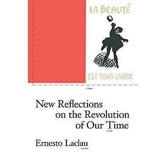 New Reflections on the Revolution of Our Time by Ernesto Laclau - 978